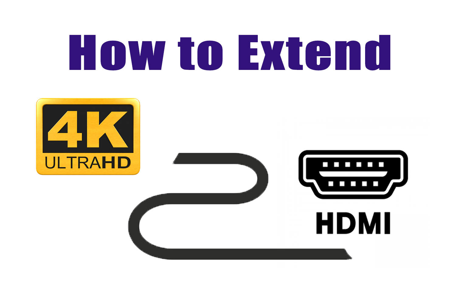 How to Extend an Ultra HD or 4K HDMI Signal